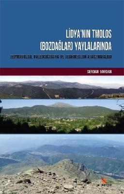 Lidya'nın Tmolos-Bozdağlar-Yaylalarında Jeomorfoloji, Paleocoğrafya ve Jeoarkeoloji Araştırmaları