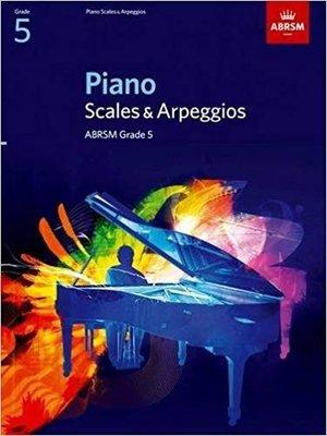 Piano Scales & Arpeggios, Grade 5 (ABRSM Scales & Arpeggios)