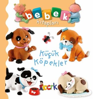 Küçük Köpekler-Bebek Kitapları