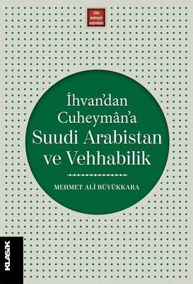 İhvan'dan Cuheyman'a Suudi Arabistan ve Vehhabilik