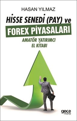 Hisse Senedi ve Forex Piyasaları-Amatör Yatırımcı El Kitabı