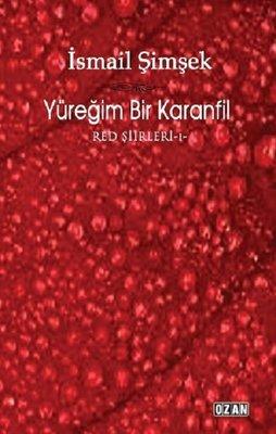 Yüreğim Bir Karanfil-Red Şiirleri 1