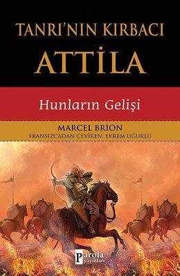 Tanrı'nın Kırbacı Attila-Hunların Gelişi