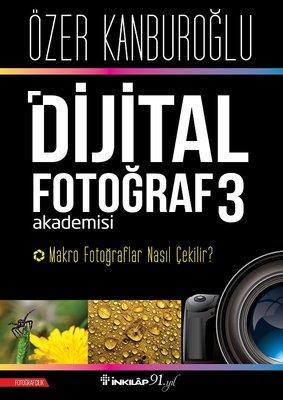 Dijital Fotoğraf Akademisi 3-Makro Fotoğraflar Nasıl Çekilir?