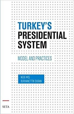Turkey's Presidential System-Model and Practices