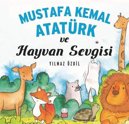 Mustafa Kemal Atatürk ve Hayvan Sevgisi