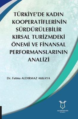 Türkiye'de Kadın  Kooperatiflerinin Sürdürülebilir Kırsal Turizmdeki Önemi ve Finansal Performanslar