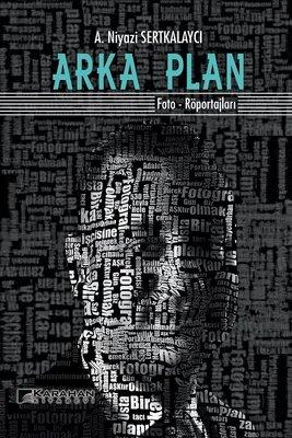 Arka Plan: Foto-Röportajları