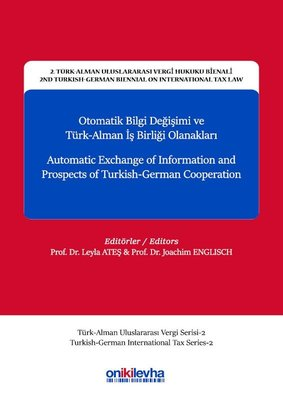Otomatik Bilgi Değişimi ve Türk Alman İşbirliği Olanakları-2.Türk-Alman Uluslararası Vergi Hukuku Bienali