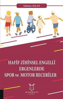 Hafif Zihinsel Engelli Ergenlerde Spor ve  Motor Becerileri