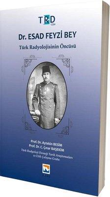 Dr.Esad Feyzi Bey-Türk Radyolojisinin Öncüsü