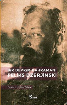 Bir Devrim Kahramanı Feliks Dzerjinski