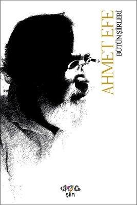 Ahmet Efe-Bütün Şiirleri