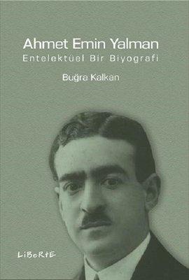 Ahmet Emin Yalman-Entelektüel Bir Biyografi