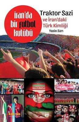 İran'da Bir Futbol Kulübü Traktor Sazi Ve İran'daki Türk Kimliği