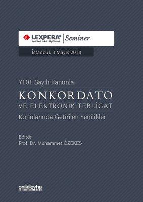 7101 Sayılı Kanunla Konkordato ve Elektrik Tebligat Konularında Getirilen Yenilikler