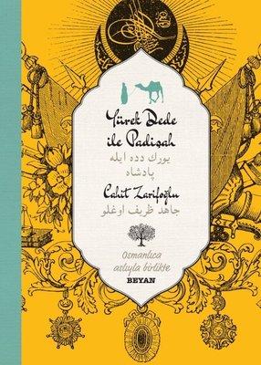 Yürekdede ile Padişah-Osmanlıca Türkçe-İki Dil Bir Kitap