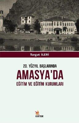 20.Yüzyıl Başlarında Amasya'da Eğitim ve Eğitim Kurumları