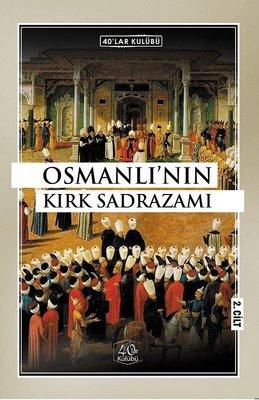 Osmanlı'nın Kırk Sadrazamı 2.Cilt