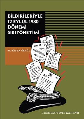 Bildirileriyle 12 Eylül 1980 Dönemi Sikiyönetimi