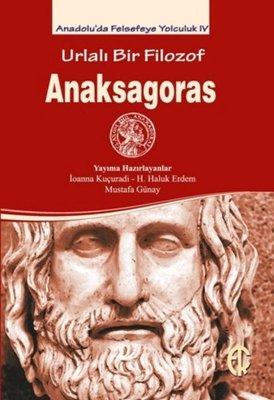 Urlalı Bir Filozof: Anaksagoras