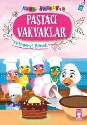 Pastacı Vakvaklar-Mini Masallar 4-Yetinmeyi Bilmek