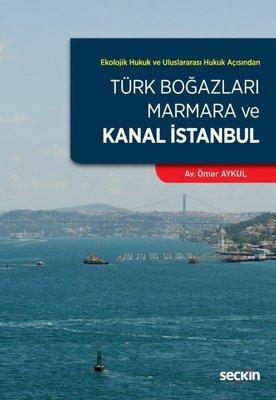 Türk Boğazları Marmara ve Kanal İstanbul