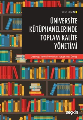 Üniversite Kütüphanelerinde Toplam Kalite Yönetimi
