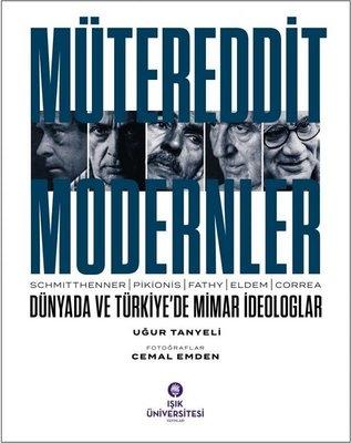 Mütereddit Modernler-Dünyada ve Türkiye'de Mimar İdeologlar