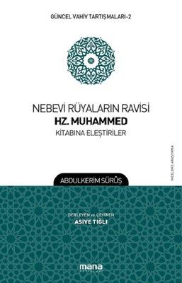 Nebevi Rüyaların Ravisi Hz. Muhammed Kitabına Eleştiriler-Güncel Vahiy Tartışmaları 2