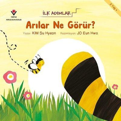 Arılar Ne Görür?-İlk Adımlar