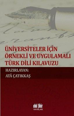 Üniversiteler için Örnekli ve Uygulamalı Türk Dili Kılavuzu