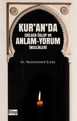 Kur'an'da Edilgen Üslup ve Anlam Yorum İncelikleri