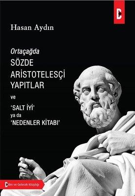Ortaçağda Sözde Aristotelesçi Yapıtlar ve 'Salt İyi' ya da 'Nedenler Kitabı'