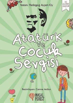 Atatürk ve Çocuk Sevgisi-İlk Atatürk Kitaplığım 1