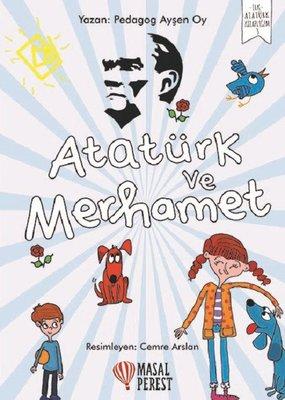 Atatürk ve Merhamet-İlk Atatürk Kitaplığım 3