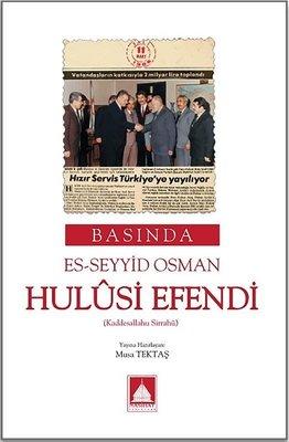 Basında Es Seyyid Osman Hulusi Efendi