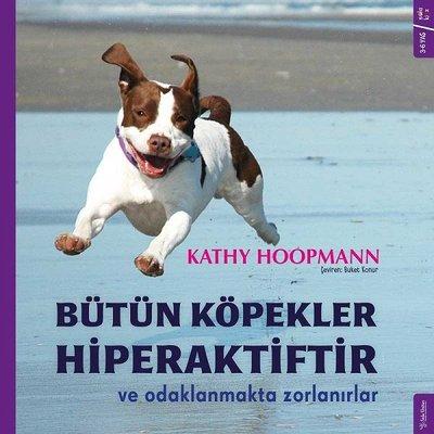 Bütün Köpekler Hiperaktiftir