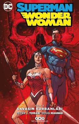 Superman-Wonder Woman Cilt 3: Savaşın Kurbanları