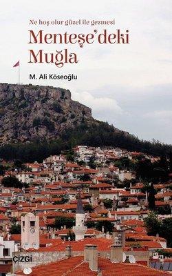 Menteşe'deki Muğla-Muğla'yı Anlama Denemeleri