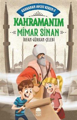 Kahramanım Mimar Sinan-Kahraman Avcısı Kerem 3