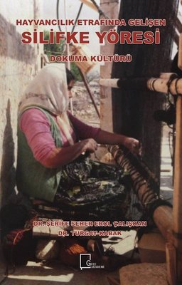 Hayvancılık Etrafında Gelişen Silifke Yöresi-Dokuma Kültürü