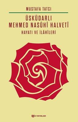 Üsküdarlı Mehmed Nasuhi Halveti-Hayatı ve İlahileri