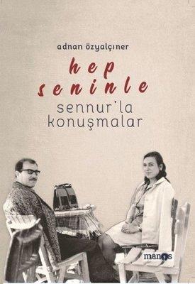 Hep Seninle: Sennur'la Konuşmalar
