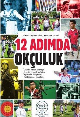12 Adımda Okçuluk: Dünya Şampiyonu Türk Okçuların Tekniği