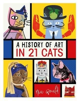 A History of Art in 21 Cats: From the Old Masters to the Modernists the Moggy as Muse: an illustrat