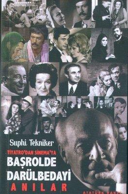 Tiyatro'dan Sinema'ya Başrolde Darülbedayi-Anılar