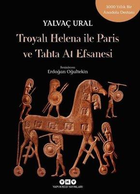 Troya'lı Helena ile Paris ve Tahta At Efsanesi
