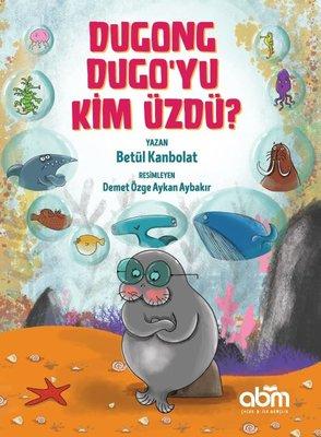 Dugong Dugo'yu Kim Üzdü?