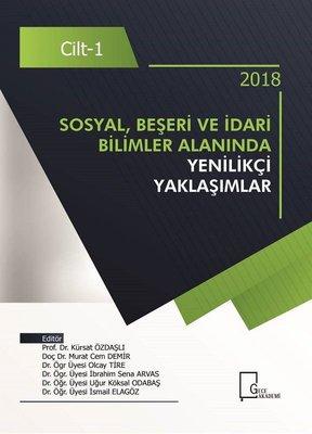 2018 Sosyal, Beşeri ve İdari Bilimler Alanında Yenilikçi Yaklaşımlar Cilt 1
